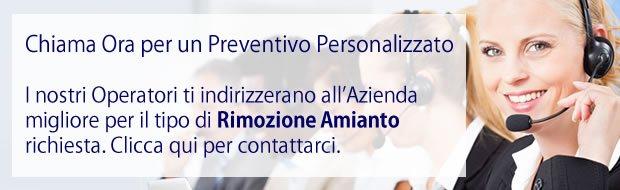 Clicca qui Per la rimozione dell'Amianto. Il nostro centralino ascolterà le tue richieste e smisterà la telefonata all'azienda più competente per le specifiche delle richieste